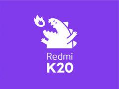 """红米K20""""如愿以长"""" 标配4000mAh大容量电池打造超长续航"""