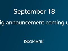 DxOMark排行榜将迎来大变样 新增广角、夜拍评分 晚上8点公布